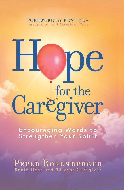 Hope for the Caregiver by Peter Rosenberger