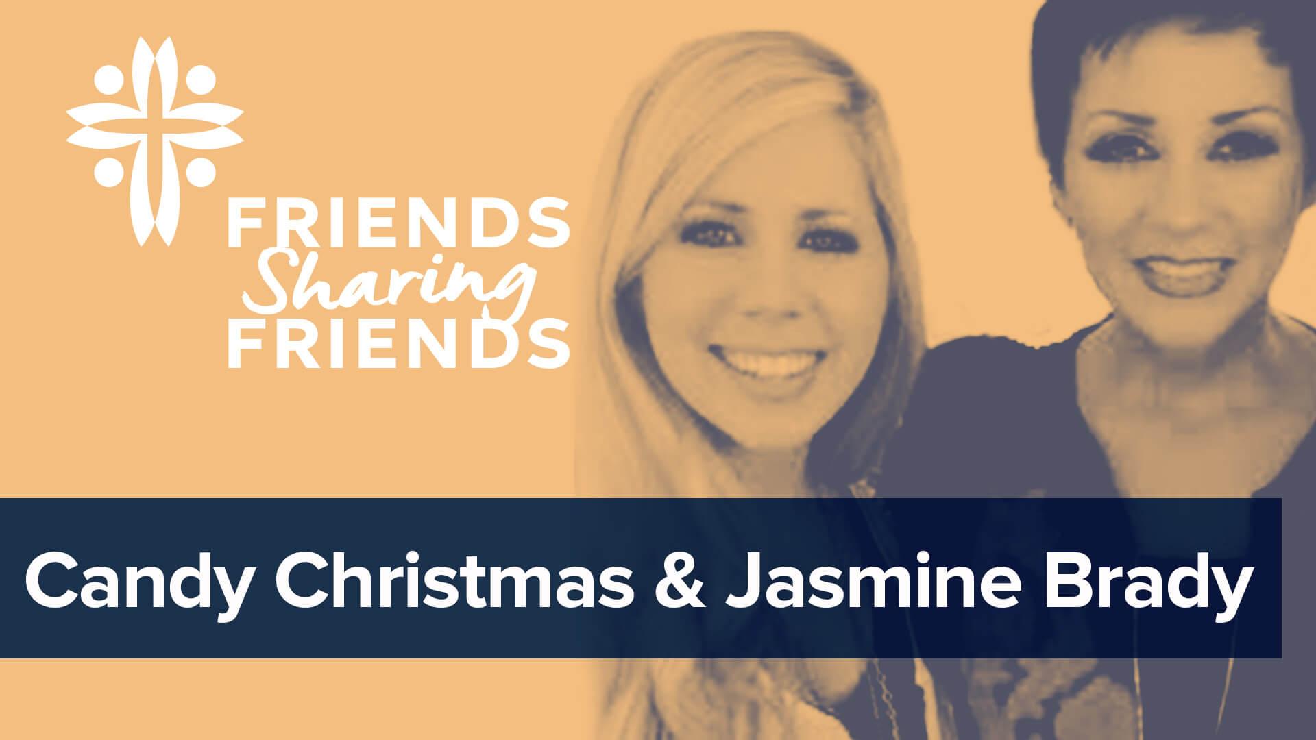 Candy Christmas and Jasmine Brady.